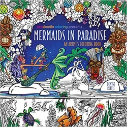 Mermaids in Paradise: An Artist's Coloring Book - Denyse Klette